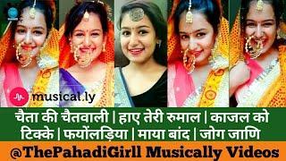 Best Pahadi Musically Videos 2018 | Shakshi Bhatt (The Pahadi Girl) | Dance | Acting | Expression