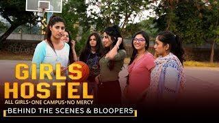 Girls Hostel | Behind The Scenes & Bloopers || Girliyapa Originals