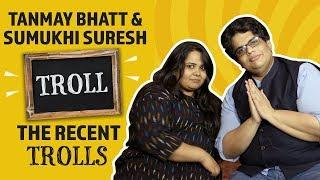 Tanmay Bhat & Sumukhi Suresh Troll the recent Trolls | AIB | Pinkvilla