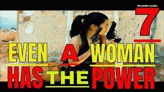 even a woman has the power part 7