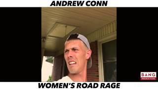 ANDREW CONN- WOMEN'S ROAD RAGE ???? LOL