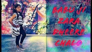 Babuji Zara Dheere Chalo | Freestyle Blast Dance Video For Girls | Powered By - Indradeep | Dum