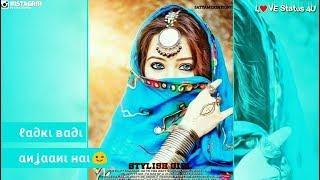 Girls Status | Ladki Badi Anjani hai Song Status | Romantic Status | Love Status 4U