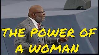 T.D Jakes Sermon - The Power Of A Woman