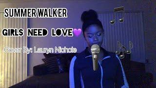 Girls Need Love~ By Summer Walker (Cover)