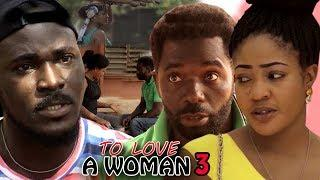 To Love A Woman Season 3 - 2018 Latest Nigerian Nollywood Movie Full HD