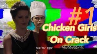 Chicken Girls on Crack #1