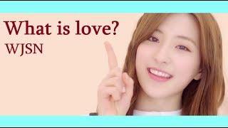 How Would WJSN(Cosmic girls)(우주소녀) Sing 'What is love? by TWICE(트와이스)'