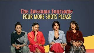 Love, Sex & The Girl Gang: 'Four More Shots Please' Girls Spill It All! | Exclusive | Full Interview