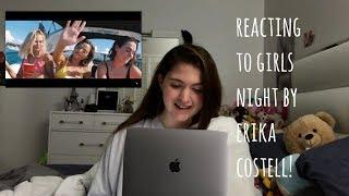 REACTING TO THE GIRLS NIGHT MUSIC VIDEO BY ERIKA COSTELL!