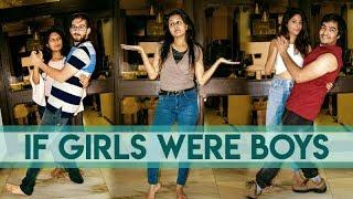 If Girls Were Boys & Boys Were Girl | AASHIV MIDHA |
