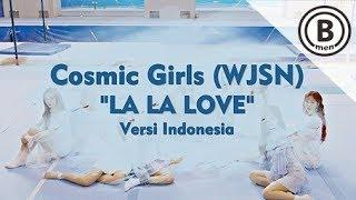 Cosmic Girls (WJSN) - LA LA LOVE (Versi Indonesia - Bmen)
