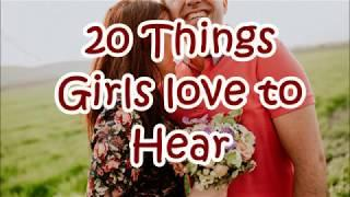 20 Things Girls Love To Hear