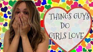 Things Guys Do Girls Love