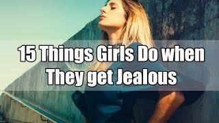 15 Things Girls Do When They Get Jealous