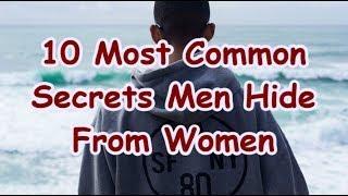 10  MOST COMMON SECRETS MEN HIDE FROM WOMEN