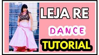 Leja Leja Re Dance TUTORIAL / DHVANI BHANUSHALI/ Wedding Dance / GIRLS DANCE/Easy Dance Steps