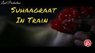 ???? Indian Suhagraat - A Every Women Dream ????| Hot ????Romantic Short Film | Suhagraat In Train |