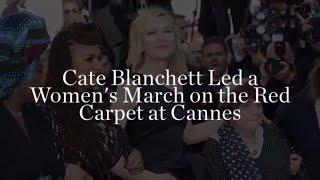 Cate Blanchett Leads Cannes Film Festival Women's March in Honor of Gender Equality