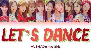 "WJSN/Cosmic Girls 우주소녀 "" Let's Dance 우리끼리 "" Lyrics (ColorCoded/ENG/HAN/ROM/가사)"
