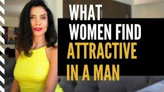 What Women Find Attractive In A Man | 3 Traits We Love
