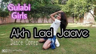 Akh Lad Jaave | Loveyatri | Dance Cover | Gulabi Girls