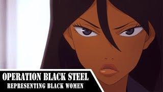 Operation Black Steel: Representing Black Women
