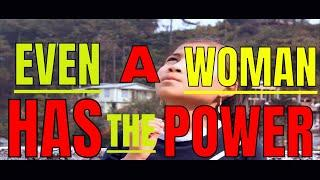even a woman has the power part 2