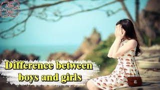 Difference between boys and girls - Love and Life