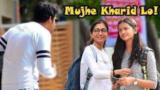 "Epic - ""Mujhe Kharid Lo!"" Prank on Cute Girls | Pranks In India"