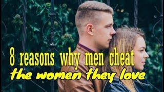 8 reasons why men cheat the women they love