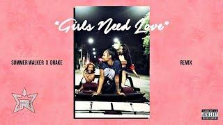 Summer Walker - Girls Need Love (Remix) Ft. Drake