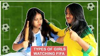 Types Of Girls Watching FIFA WORLD CUP⚽ - Funny Video From Indian Girls