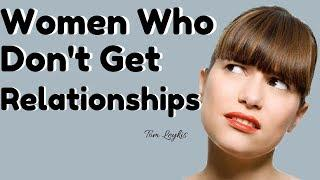 Women Who Don't Get Relationships | Tom Leykis