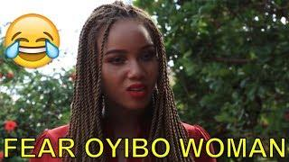 FEAR OYIBO WOMAN - Latest Nigeria Comedies| Latest 2018 Nigerian Comedy| Comedy 2018