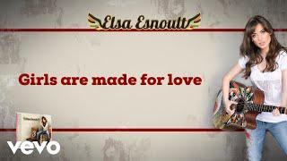 Elsa Esnoult - Girls Are Made for Love [Video Lyrics]