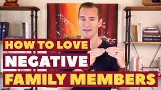 How To Love (Difficult) Family Members | Relationship Advice for Women by Mat Boggs