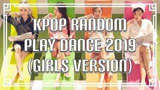 KPOP RANDOM PLAY DANCE 2019 (GIRLS VERSION)