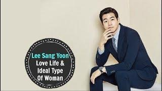 Lee Sang Yoon – Love Life & Ideal Type Of Woman