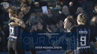 OUR GIRLS | THE MOVIE OF INTER WOMEN'S 2018/19 SEASON | An Inter Media House Production [CC ENG]