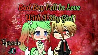 Bad Boy Fell In Love With A Shy Girl//Episode 10//GachaLife