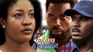 To Love A Woman Season 1 - 2018 Latest Nigerian Nollywood Movie Full HD