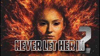 Never Let Her In (Part 2) - The Truth About Modern Women. The Dark Phoenix.