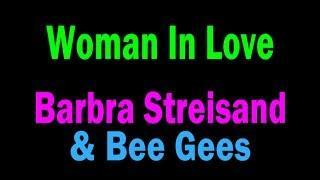 Woman In Love - Barbra Streisand e Bee Gees -  Letra Estilo Karaoke Para Treino