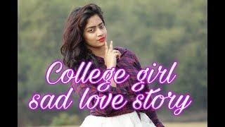College girl sad love story | dont miss it..
