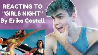 Reacting To Girls Night - Erika Costell *Official Music Video*
