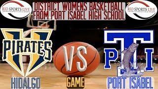 Hidalgo @ Port Isabel Women's Basketball Game