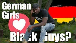 Do German Girls love Black guys | Living in Germany