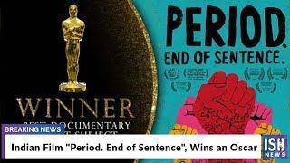 Indian Film Period End of Sentence, Wins an Oscar #period #oscar