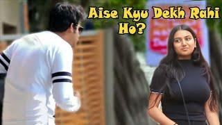 """Aise Mat Dekho Na!"" Prank on Cute Girls|  Pranks In India | Part 2"